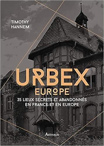 Amazon Fr Urbex 2 50 Lieux Secrets Et Abandonnes En