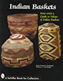 Indian Baskets, Sarah P. Turnbaugh and William A. Turnbaugh, 0764302892