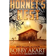 Hornet's Nest: A Post Apocalyptic EMP Survival Fiction Series (The Blackout Series) (Volume 5)
