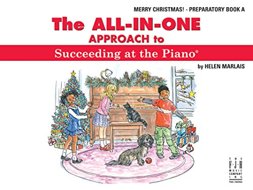 All-in-One Approach to Succeeding at the Piano Merry Christmas! Preparatory Book A (Piano At Christmas Succeeding The)