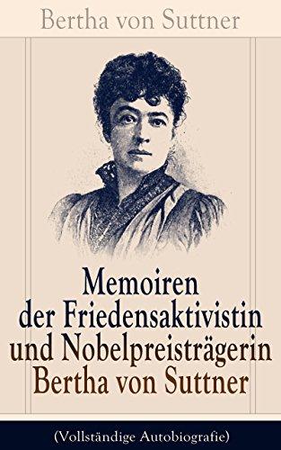 memoiren-der-friedensaktivistin-und-nobelpreistragerin-bertha-von-suttner-vollstandige-autobiografie