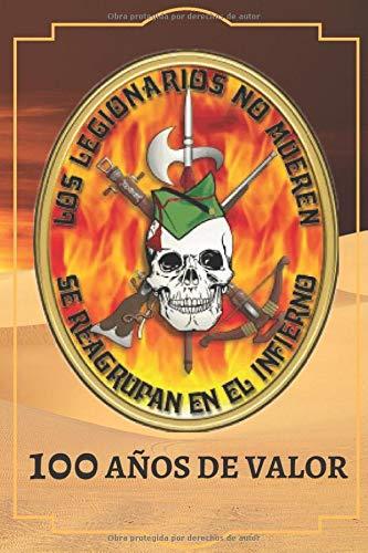 LA LEGIÓN ESPAÑOLA: Por el 100 aniversario de la Legión española.Cuaderno de notas, 200 páginas renglones horizontales. Tapa blanda brillante y flexible.15cm X 22cm.