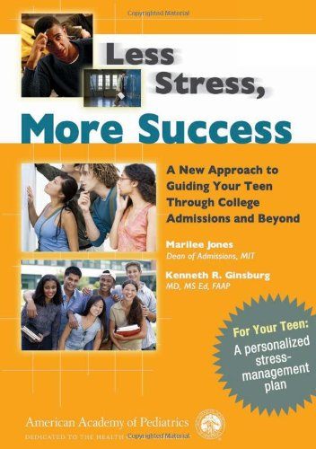 Less Stress, More Success: A New Approach to Guiding Your Teen Through College Admissions and Beyond