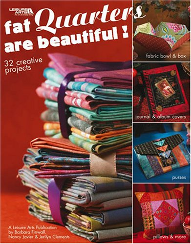 Download Fat Quarters Are Beautiful  (Leisure Arts #3572) ebook