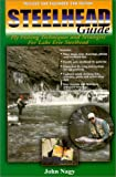 Steelhead Guide, John Nagy, 0966517210