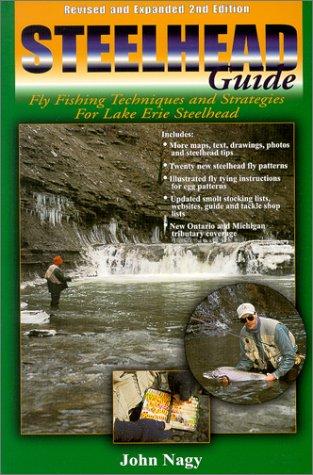 Steelhead Guide : Fly Fishing Techniques and Strategies for Lake Erie Steelhead (second edition) PDF ePub ebook