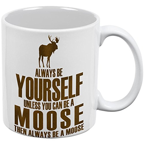 Always Be Yourself Moose White All Over Coffee Mug by Animal World