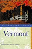 Vermont - Explorer's Guide, Christina Tree and Peter Jennison, 0881504610