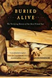 img - for Buried Alive: The Terrifying History of Our Most Primal Fear book / textbook / text book