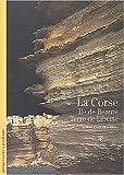 Image de Decouverte Gallimard: LA Corse.Ile De Beaute, Terre De Liberte (French Edition)