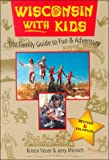 Wisconsin with Kids, Kristin Visser and Jerry Minnich, 187948367X