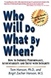 img - for Who Will Do What By When? How to Improve Performance, Accountability and Trust with Integrity book / textbook / text book