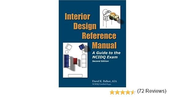 Interior Design Reference Manual A Guide To The Ncidq Exam David Kent Ballast 9781888577747 Amazon Books