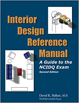 Interior Design Reference Manual: A Guide To The Ncidq Exam