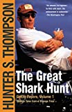 Image of The Great Shark Hunt: Strange Tales from a Strange Time (The Gonzo Papers Series Book 1)