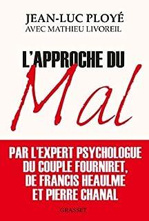 L'approche du mal, Ployé, Jean-Luc