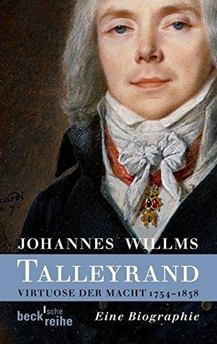 Talleyrand: Virtuose der Macht 1754-1838 (Beck'sche Reihe)
