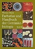 Farbatlas und Handbuch der Getränkebiologie, Bd.2, Fruchtsaft- und Limonadenbetriebe, Wasser, Betriebshygiene, Milch und Molkereiprodukte, Begleitorganismen der Getränkein