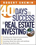 40 Days to Success in Real Estate Investing, Robert Shemin, 0471694827