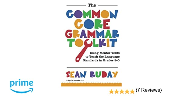 Amazon.com: Common Core Grammar Toolkit, The: Using Mentor Texts ...
