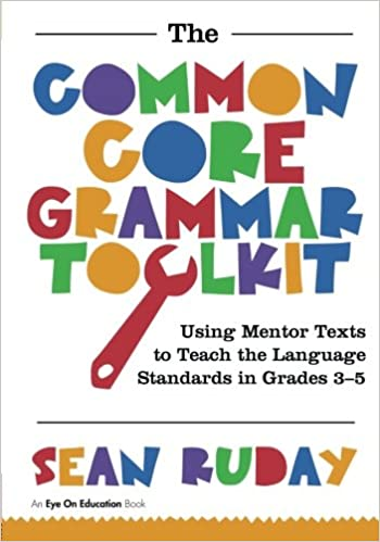 Amazon common core grammar toolkit the using mentor texts to common core grammar toolkit the using mentor texts to teach the language standards in grades 3 5 1st edition fandeluxe Images