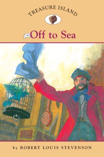 Treasure Island #2: Off to Sea (Easy Reader Classics) (No. 2)