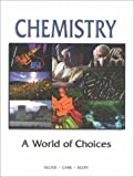 Chemistry : A World of Choices, Kelter, Paul B. and Carr, James, 0072327510