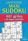 Maxi Sudoku : 601 Grilles + 20 super Sudoku par Larousse