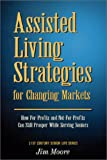 Assisted Living Strategies for Changing Markets 9781893405028