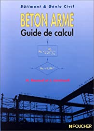 Béton armé, guide de calcul : Bâtiment et génie civil par Henri Renaud