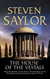 The House of the Vestals by Steven Saylor front cover