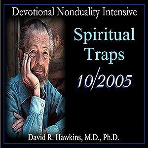 Devotional Nonduality Intensive: Spiritual Traps Lecture