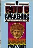 A Rude Awakening, Brian W. Aldiss, 0394504259