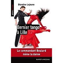 Dernier tango à Lille: Le commandant Boulard mène la danse (Polars en Nord t. 146) (French Edition)
