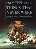 Encyclopedia of Things That Never Were, Robert R. Ingpen and Michael Page, 0140100083