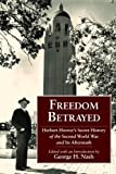 img - for Freedom Betrayed: Herbert Hoover's Secret History of the Second World War and Its Aftermath by Nash, George H. Published by Hoover Institution Press 1st (first) edition (2011) Hardcover book / textbook / text book