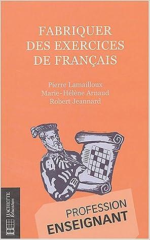 Lire un Fabriquer des exercices de français pdf