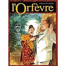 ORFÈVRE T05 (L') : LES LARMES DE LA COURTISANE