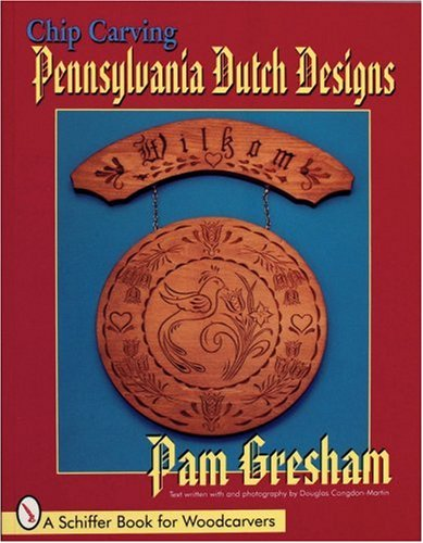 Chip Carving Pennsylvania Dutch Designs (Schiffer Book for ()