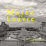 The Secret Story of the Musée du Louvre | Emmanuelle Iger