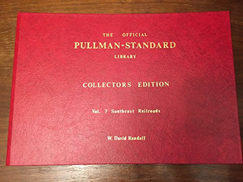 The Official Pullman-Standard Library, Vol. 7: Southeast Railroads (SOU, ACL, SAL, L&N, FEC, C&EI)