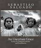 img - for Sebasti o Salgado: An Uncertain Grace book / textbook / text book