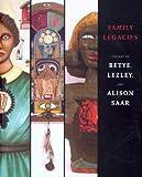 Family Legacies: The Art of Betye, Lezley, and Alison Saar