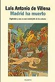 img - for Madrid ha muerto: Esplendores, ruido y caos de una ciudad feliz de los ochenta (Autores espanoles e iberoamericanos) (Spanish Edition) book / textbook / text book