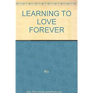 Learning to Love Forever