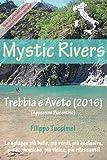 Mystic Rivers - Trebbia e Aveto (2016) (Italian Edition)