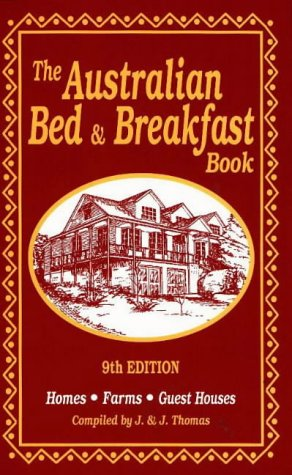The Australian Bed & Breakfast Book: Homes, Farms, Guest Houses