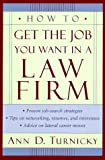 How to Get the Job You Want in a Law Firm, Ann D. Turnicky, 0471157422