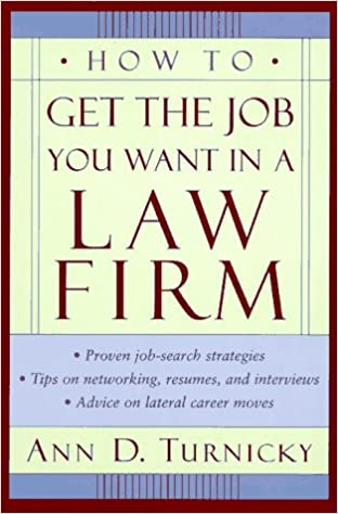 How To Get The Job You Want In A Law Firm: Ann Turnicky: 9780471157427:  Amazon.com: Books  How To Get The Job You Want