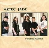 Modern Prophet by Aztec Jade (1995-01-01)